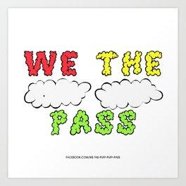 We the Puff Puff Pass Art Print