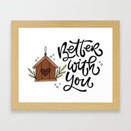 Better with you Framed Art Print