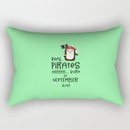 Real Pirates are born in SEPTEMBER T-Shirt Dez9t Rectangular Pillow