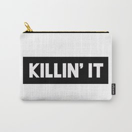 Killin' It Carry-All Pouch