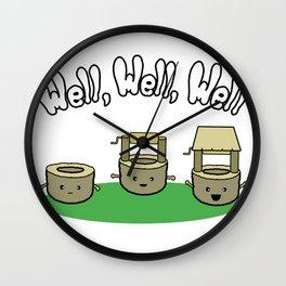 Well, Well, Well Wall Clock