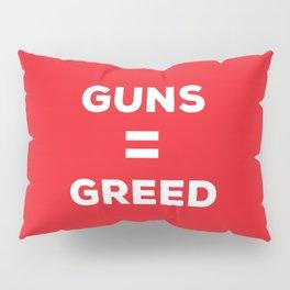 GUNS = GREED Pillow Sham