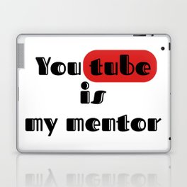 you tube is my mentor Laptop & iPad Skin