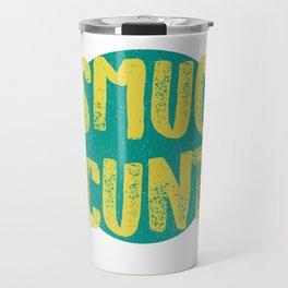 Sm*g C*nt Travel Mug