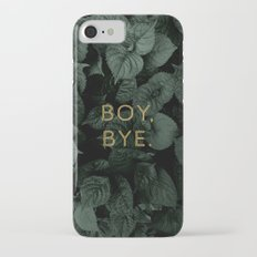 Boy, Bye - Vertical iPhone 7 Slim Case