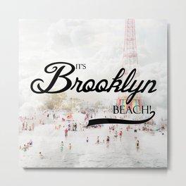It's Brooklyn Beach! | Metal Print