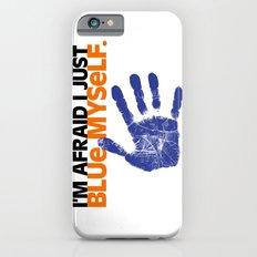 I'm Afraid I Just Blue Myself. iPhone 6s Slim Case