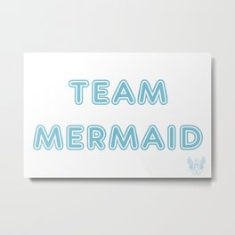 Team Mermaid Metal Print