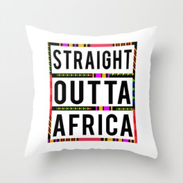 straight outta africa straight from africa continent Throw Pillow