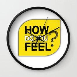 How do you feel? Wall Clock