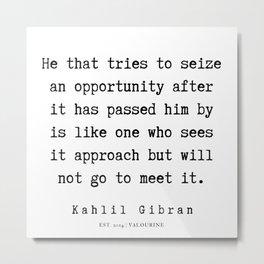 32   | Kahlil Gibran Quotes | 190701 Metal Print