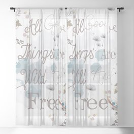 Boho stylish design. All good things are free and wild Sheer Curtain