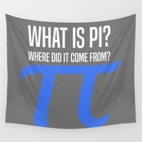 pi Wall Tapestries featuring What Is Pi? by youngkinderhook