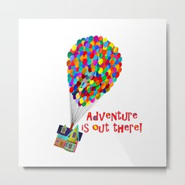 Up! Adventure is Out There! Metal Print