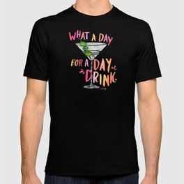 What a Day for a Day Drink – Melon Typography T-shirt
