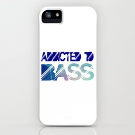 Addicted to bass iPhone Case