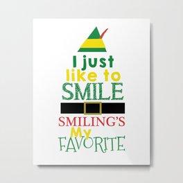 I just like to Smile - Buddy the Elf Metal Print