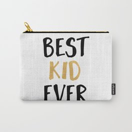 BEST KID EVER children quote Carry-All Pouch