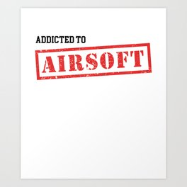 Addicted To Airsoft - Red Art Print