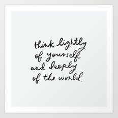 think deeply of the world Art Print