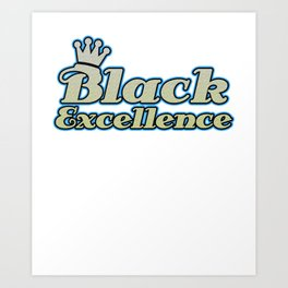 Empowerment Excellence Tshirt Design Black excellence Art Print
