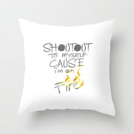 Shoutout To Myself Cause I'm Lit Throw Pillow