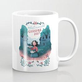 What Would Grandma Do? Coffee Mug