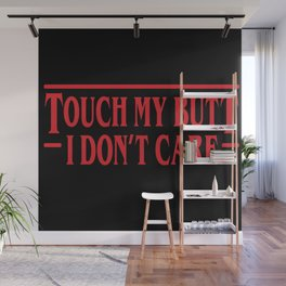 Strange I Don't Care Wall Mural