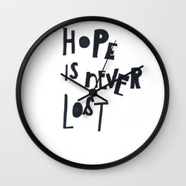 Hope Is Never Lost Wall Clock