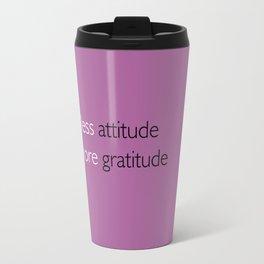 Less attitude,more gratitude Travel Mug
