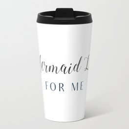 Mermaid Life Travel Mug