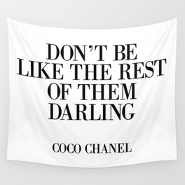 Don't be like the rest of them DARLING Wall Tapestry