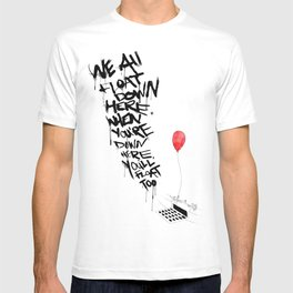 We All Float Down Here... T-shirt