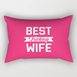 Best Fucking Wife, Funny Quote Rectangular Pillow