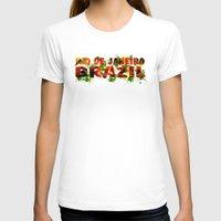 rio de janeiro T-shirts featuring Rio de Janeiro by J. Ekstrom