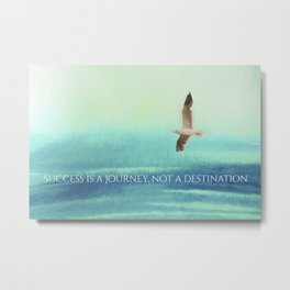 Success is a journey..... Metal Print