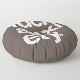Fuck Anxiety Floor Pillow