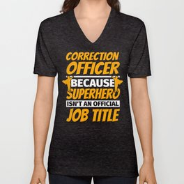 CORRECTION OFFICER Funny Humor Gift Unisex V-Neck