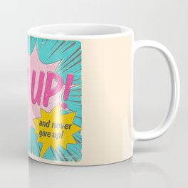 Get Up And Never Give Up Coffee Mug
