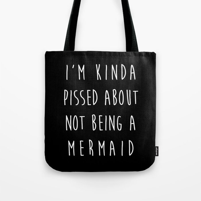 Not Being A Mermaid Funny Quote Tote Bag