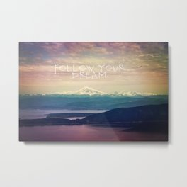 follow your dream Metal Print