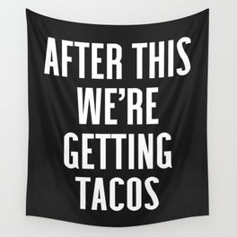 Getting Tacos Funny Quote Wall Tapestry