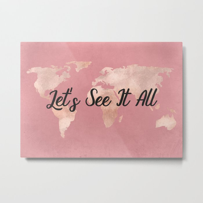 Lets See It All - Rosegold World Map Metal Print