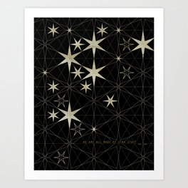 We Are All Made of Star Stuff Art Print