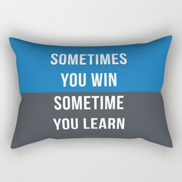 Sometimes You Win Sometimes You Learn Rectangular Pillow