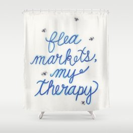 Flea Market Therapy  Shower Curtain