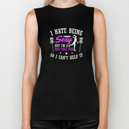 Hate Being Sexy But I'm A Disc Golf Girl T-Shirt Biker Tank