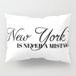 New York is never a mistake Pillow Sham