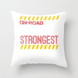 On Road Truck Drivers Are The Strongest Throw Pillow