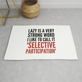 Lazy is a Very Strong Word I Like to Call it Selective Participation (Crimson) Rug